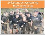 10 lessons on overcoming fears in the mud
